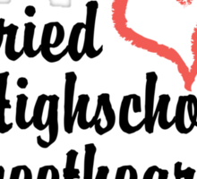 Married Highschool Sweetheart Sticker
