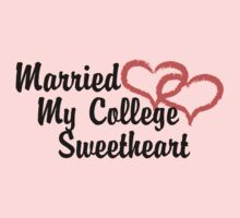 Married My College Sweetheart by FamilyT-Shirts