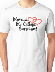 Married My College Sweetheart Unisex T-Shirt