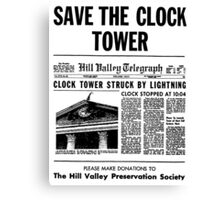 BTTF SAVE THE CLOCK TOWER Canvas Print
