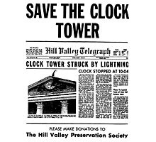 BTTF SAVE THE CLOCK TOWER Photographic Print