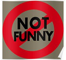 Funny Stuff.  Not Not Funny Poster