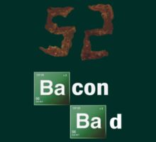 Bacon Bad by Paul Gitto