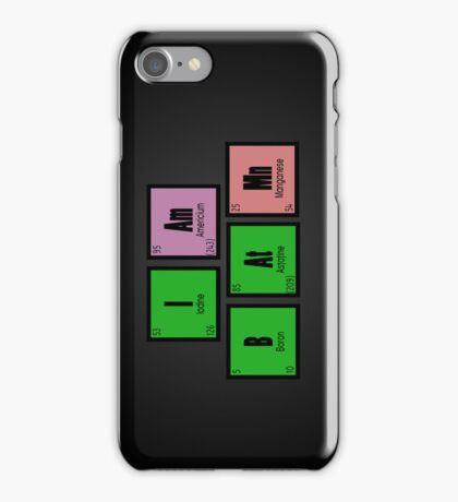 I AM B AT MN iPhone Case/Skin
