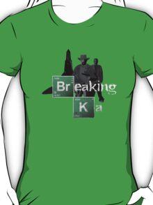 Breaking Ka T-Shirt