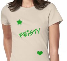 Feisty! Womens Fitted T-Shirt