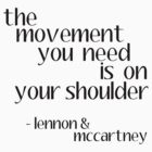 The Movement You Need Is On Your Shoulder by writerfolk
