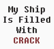 My Ship Is Filled With Crack by Zephyrial