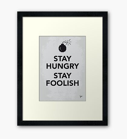 My Stay Hungry Stay Foolish poster Framed Print