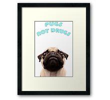Pugs Not Drugs Framed Print