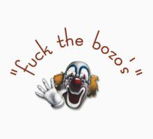 funny bro clown tee fuck the bozos by Tia Knight