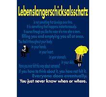 Lebenslangerschicksalsschatz  Photographic Print