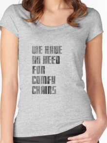 We have no need for comfy chairs - Weeping Angel Women's Fitted Scoop T-Shirt
