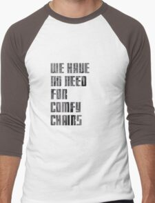 We have no need for comfy chairs - Weeping Angel Men's Baseball ¾ T-Shirt