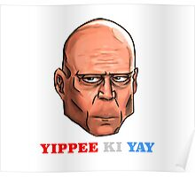 YIPPEE KI YAY- BRUCE WILLIS DIE HARD- (Specially Detailed) Poster