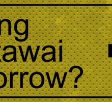 Surfing Mentawai Tomorrow? Sticker