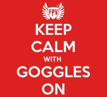 Keep Calm with Goggles on! by ChickenSashimi