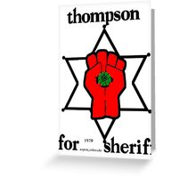 Thompson for Sheriff 2 Greeting Card