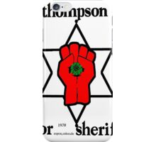 Thompson for Sheriff 2 iPhone Case/Skin