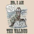 No, I am the Walrus by MudgeStudios