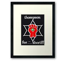 Thompson for sheriff 2 for dark Framed Print