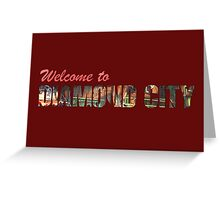 Welcome to Diamond City - Typographic Greeting Card