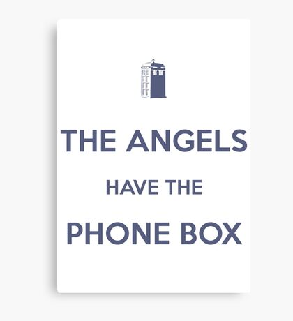 The Angels have the Phone Box - Weeping Angels - Doctor Who Canvas Print