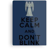 Keep Calm and Don't Blink - Weeping Angels - Doctor Who Metal Print