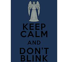 Keep Calm and Don't Blink - Weeping Angels - Doctor Who Photographic Print