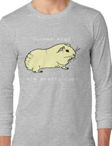 Guinea pigs are pretty cool. Long Sleeve T-Shirt
