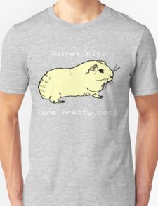Guinea pigs are pretty cool. Unisex T-Shirt