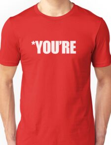 You're not Yours Unisex T-Shirt