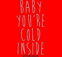 Baby, It's Cold Outside by wittischisms