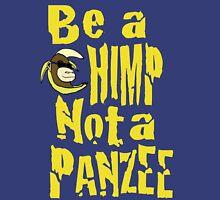 Be a Chimp Unisex T-Shirt
