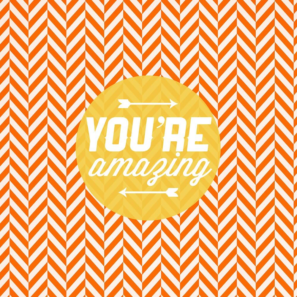 You're Amazing by Zeke Tucker