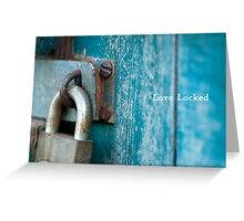 Love Locked Greeting Card