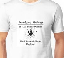 Veterinary Medicine - Anal Gland Explosion Unisex T-Shirt