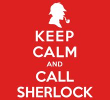 Keep Calm And Call Sherlock Holmes by stabilitees