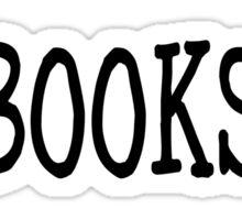 Boys in Books are Better Sticker