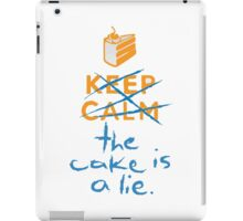 Don't keep calm the cake is a lie iPad Case/Skin