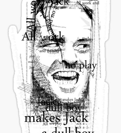 All work and no play makes Jack a dull boy. Sticker