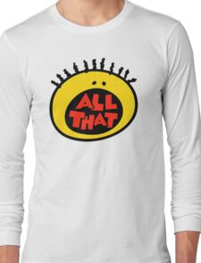 All That Long Sleeve T-Shirt
