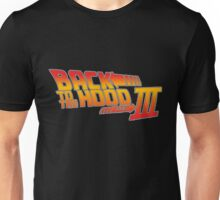 back to the hood part 3 Unisex T-Shirt