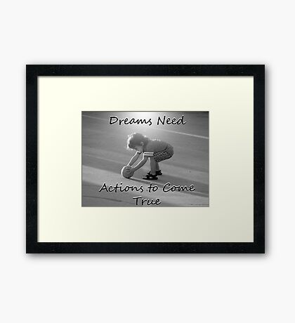 """Dreams Need Actions to Come True"" by Carter L. Shepard Framed Print"