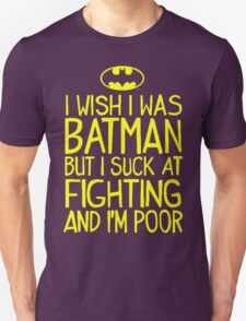 I Wish I Was Batman Quote T-Shirt