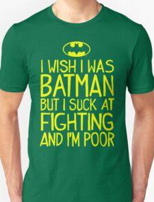 I Wish I Was Batman Quote T-Shirt