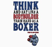 Think Like a Bodybuilder, Train like a Boxer (With Logo) by comoboxear