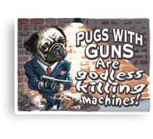 Funny Pugs With Guns Canvas Print