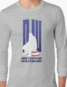 There is a little girl waiting... Long Sleeve T-Shirt
