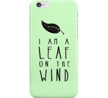 I am a Leaf on the Wind iPhone Case/Skin